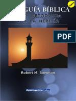 Una Guía Bíblica a la Ortodoxia y a la Herejía-Robert M. Bowman