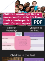 Children nowadays live a more comfortable life than.pptx