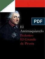 Federico El Grande de Prusia - El anti Maquiavelo.pdf