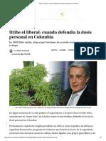 Uribe, el liberal_ cuando defendía la dosis personal en Colombia