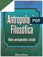 Antropologia Filosófica - Uma perspectiva Cristã - Merval Rosa.pdf
