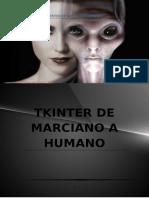 TkInter - De Marciano a Humano - Sección 1 - Generador de Interfaz Gráfica de Usuario Multiplataforma Para Python