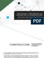 SEGURIDAD Y PREVENCIÓN DE CALIDAD EN LA CONSTRUCCIÓN - 13 DIC.pptx