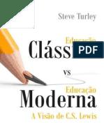 [Steve Turley] Educação Clássica vs Educação Moderna - A Visão de C. S. Lewis