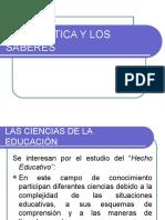 LA DIDÁCTICA Y LOS SABERES.ppt