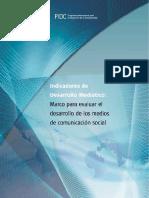 UNESCO Indicadores de desarrollo mediático - marco para evaluar el desarrollo de los medios de comunicación social.pdf