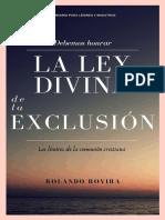 Debemos honrar la Ley divina de la Exclusión. Rolando Rovira