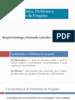 Aula 4 - A problemática, o problema e os objetivos da pesquisa