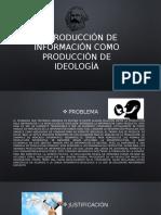 La producción de información como producción de ideología