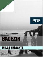 Milos Kravantz - Badezir - Oficial