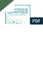 La Physique Quantique (enfin) expliquee simplement - Vincent Rollet