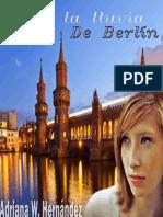 BAJO LA LLUVIA DE BERLIN (Spani - Adriana W. Hernandez