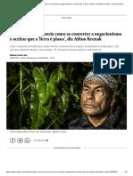 'Voltar ao normal seria como se converter a negacionismo e aceitar que a Terra é plana', diz Ailton Krenak - Jornal O Globo