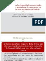Ejemplos de motivación negativa, positiva y conflicto aproximación-evitación