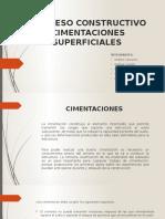 PROCESO CONSTRUCITVIO CIMENTACIONES SUPERFICIALES.pptx