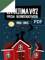 La última voz - Poesía deconstructivista Jorge Enkis