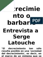 Latouche, Serge - Decrecimiento o Barbarie. Entrevista