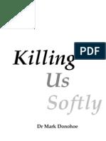 Killing Us Softly (KUS) 1