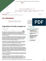 A ignorância é atrevida, arrogante etc. - 14_11_2013 - Pasquale - Ex-Colunistas - Folha de S.Paulo