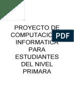 PROYECTO DE COMPUTACION E INFORMATICA PARA ESTUDIANTES DEL PRIMER PRIMARIO