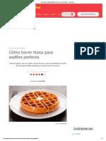 Cómo hacer masa para waffles perfecta - Receta de waffles - Cocina Vital