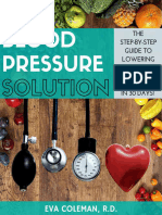 Blood Pressure - Blood Pressure Solution - The Step-By-Step Guide to Lowering High Blood Pressure the Natural Way in 30 Days!