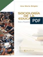 BRÍGIDO, A. M. (2006) La educación un problema central en el pensamiento sociológico. En Sociología de la Educación. Temas y perspectivas fundamentales. Bruj