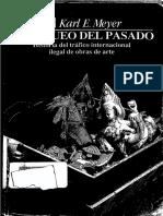 Meyer Karl. El Saqueo del pasado. Historia del trafico internacional de obras de arte..pdf