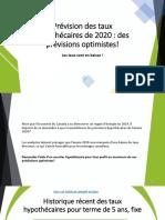 Prévisions de taux hypothécaires pour 2020 au Québec (optimistes, pessimistes...) ?