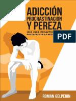 Adicción, procrastinación y pereza  una guía proactiva a la psicología de la motivación.pdf
