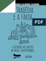 A tragédia e a farsa Flavio Calheiros