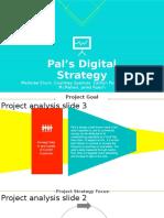 Pal's Digital Strategy