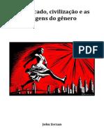 John Zerzan - Patriarcado, Civilização e as Origens do Gênero.