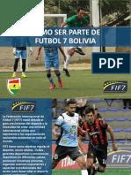 Como ser parte de Futbol 7 Bolivia