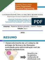 SEMINÁRIO 2 - Liberação controlada usando um sistema de entrega oral de droga projetou melhorar o tratamento das condições como a EM
