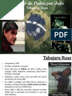 Tabajara Ruas - O amor de Pedro por João