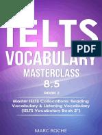 IELTS Vocabulary Masterclass 8.5. BOOK 2. Master IELTS Collocations_ Reading Vocabulary & Listening Vocabulary_ (IELTS Vocabulary BOOK 2 ©)