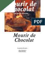 Mourir de Chocolat Une Passion Devorante Marcel Desaulniers
