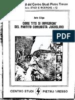 A. Ciliga, Come Tito si impadronì del Partito comunista jugoslavo, in «Corrispondenza Socialista», n. 7, luglio 1961, pp. 393-399