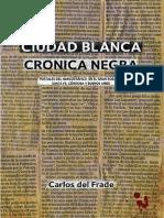 Del Frade Carlos. Ciudad blanca, crónica negra.
