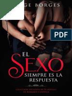 El Sexo siempre es la Respuesta- Jorge Borges