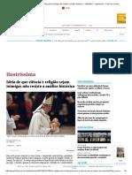 Ideia de que ciência e religião sejam inimigas não resiste a análise histórica - 13_09_2017 - Ilustríssima - FSP
