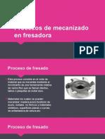 Procesos de mecanizado en fresadora Nicol dayana trujillo