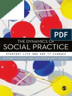 Elizabeth Shove, Mika Pantzar, Matt Watson - The Dynamics of Social Practice_ Everyday Life and how it Changes (2012, SAGE Publications Ltd).pdf