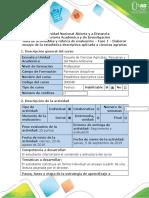Guía de actividades y rúbrica de evaluación - Fase 1 - Elaborar ensayo de la estadística descriptiva aplicada a ciencias agrarias.docx