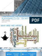 Cloud Native Applications, Containers, Microservices, Platforms, CI-CD…Oh My rev 2.7