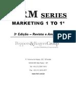 CRM SERIES MARKETING 1 TO O 1. 3 a Edição Revista e Ampliada. R. Ferreira de Araújo, 202, 10º- andar. 05428-000 São Paulo SP. Tel_ +55 (11) 3097-7610