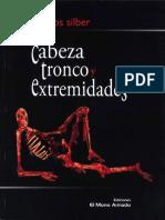 Marcos Silber - Cabeza, tronco y extremidades