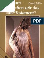 Warum brauchen wir das Alte Testament?