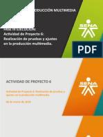 06_03_2019 AP6. Fase Ejecución_ Realización de pruebas y ajustes en la producción multimedia.